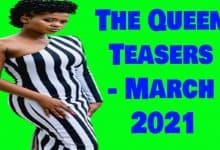 Photo of Coming Up On The Queen March 2021 [The Queen Teasers – March 2021]
