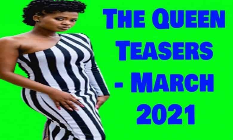 The Queen teasers March 2021